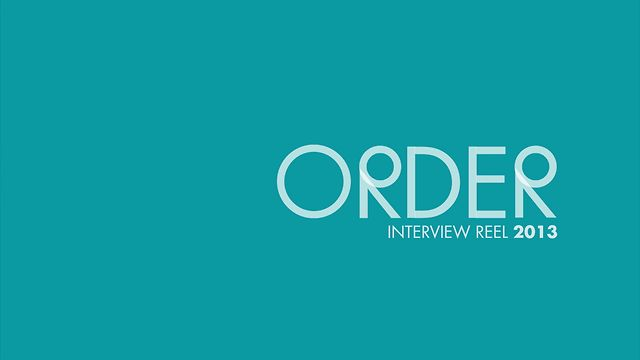 ORDER Interview Reel 2013