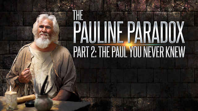 The Pauline Paradox Series - Part 2 - The Paul You Never Knew