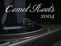 Comet // COMET ROOTS (2004)