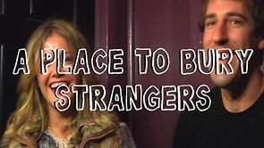 Watch the A Place To Bury Strangers Interview From Dirty Laundry TV (Music Video)
