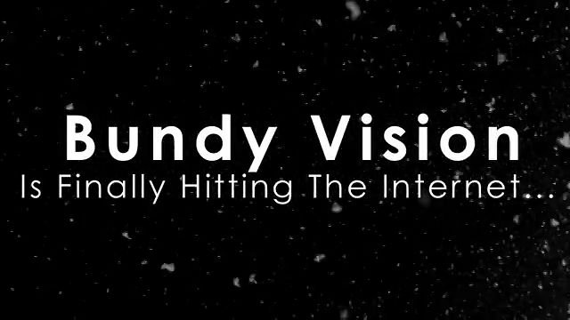 "bundy vision ""web series"" teaser"