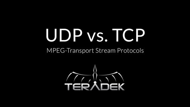 UDP vs. TCP