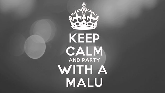 KEEP.CALM.AND.PARTY.WITH.A.MALU