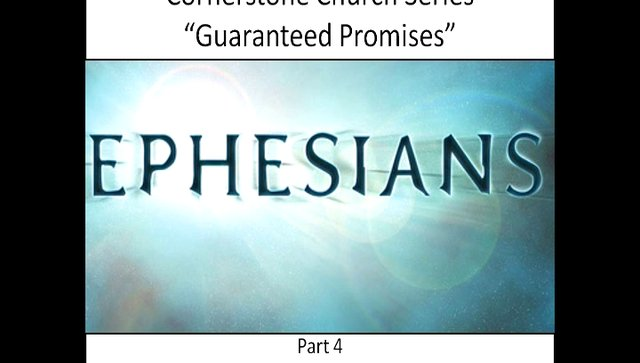 Ephesians Series: Part 4 (GUARANTEED PROMISES Ephesians 1:11-14)