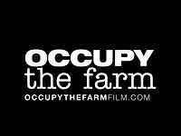 Occupy the Farm - The Film - Official Trailer