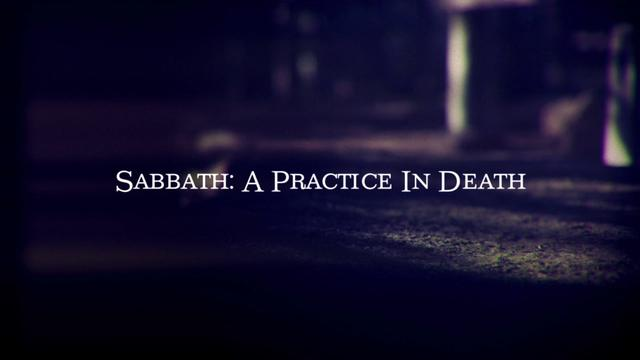 Sabbath: A Practice In Death | Barbara Brown Taylor
