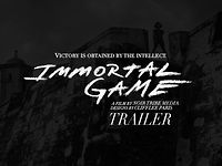 IMMORTAL GAME: Trailer