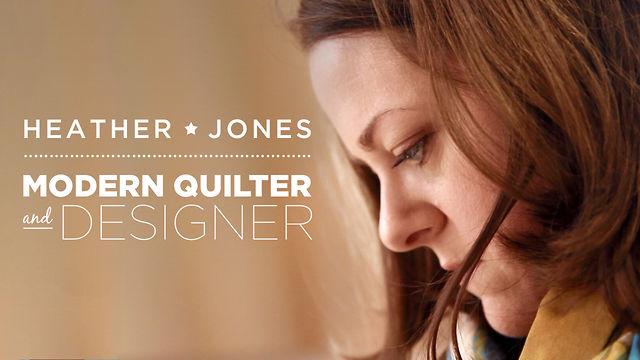Meet Heather Jones; Modern Quilter and Designer on Creativebug
