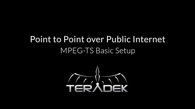 Point to Point over Public Internet: MPEG-TS Basic Setup