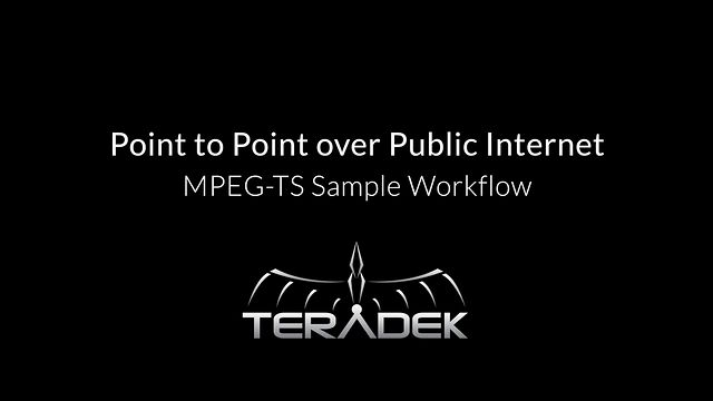 Point to Point over Public Internet: MPEG-TS Sample Workflow