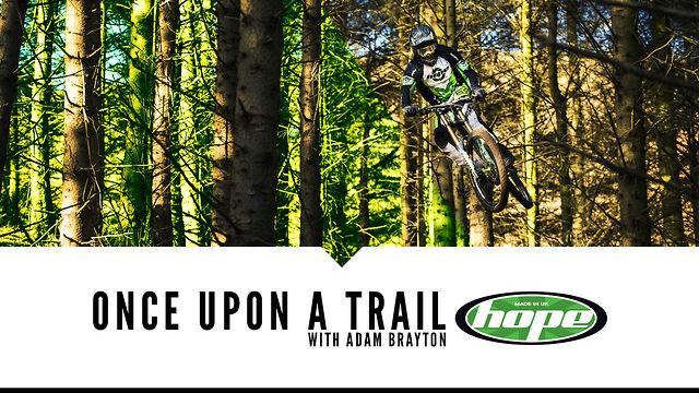 Once Upon A Trail // Adam Brayton