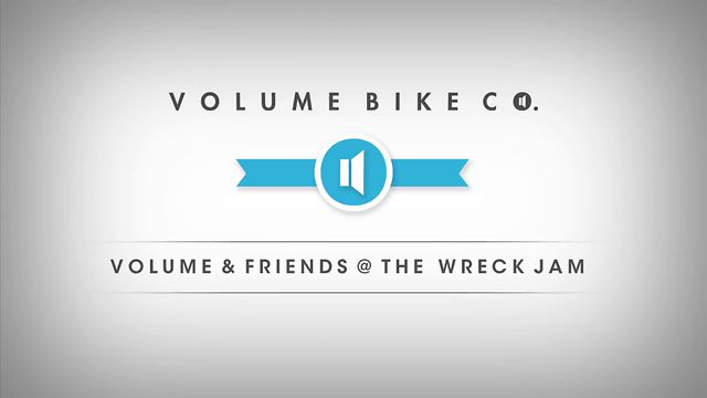 Volume Bikes: Volume &amp; Friends @ The Wreck Jam