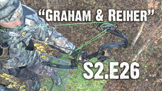 "Whitetails INC S2.E26 - ""Graham & Reiher"""