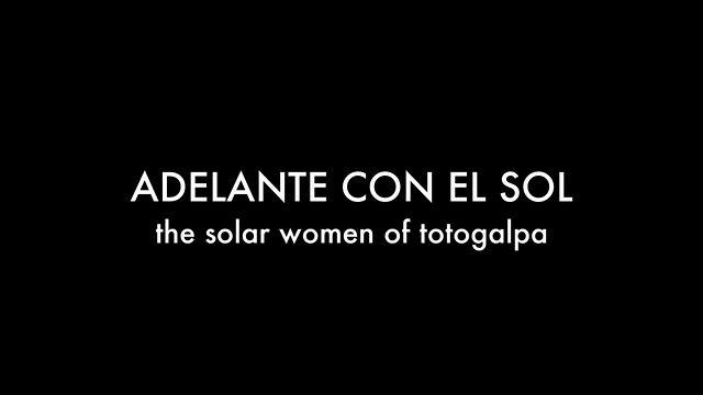 Adelante Con El Sol: The Solar Women Of Totogalpa