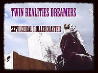 Sepulchral Rollercoaster by Twin Realities Dreamers