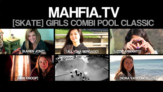 [MAHFIA TV] SKATE GIRLS COMBI CLASSIC CONTEST
