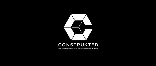 [Image: CONSTRUKTED | The Strength of One Built on the Foundation of Many.]