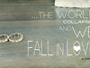 ...the world collapses and we fall in love.