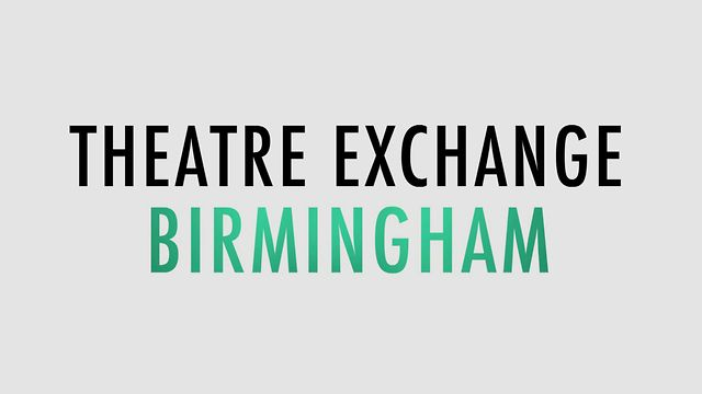 Theatre Exchange Birmingham