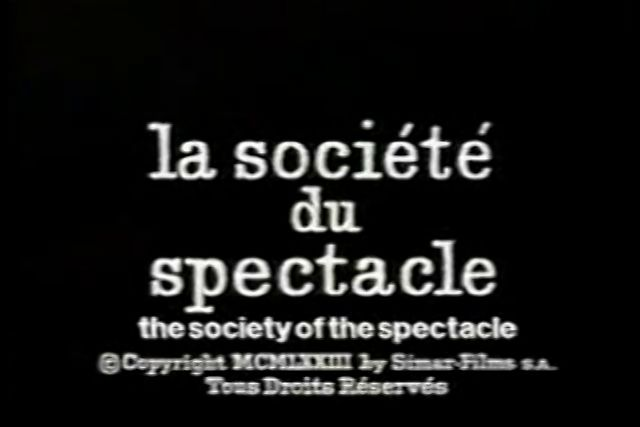 the society of the spectacle john Eric-john russell has reviewed ken knabb's recent translation of debord's the society of the spectaclerussell raises some good critical points, primarily directed at knabb's scholarly notations and commentary.
