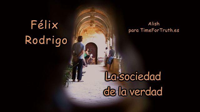 LA SOCIEDAD DE LA VERDAD con Félix Rodrigo Mora