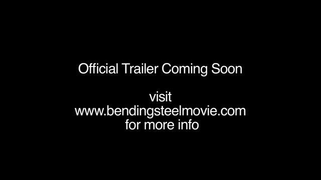"""""""Bending Steel"""" Original Teaser"""