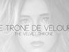 Le Trone De Velours (the velvet throne)