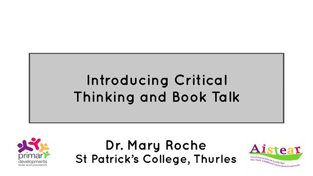 Mary Roche: Introducing Critical Thinking And Book Talk