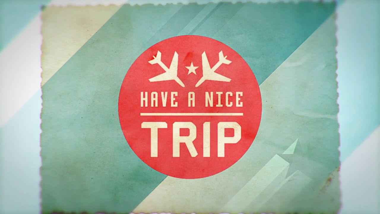 Have A Nice Trip Pilot Trailer On Vimeo