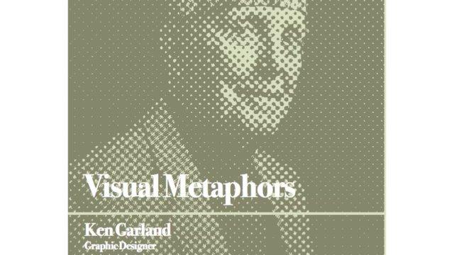 Ken Garland, Visual Metaphors