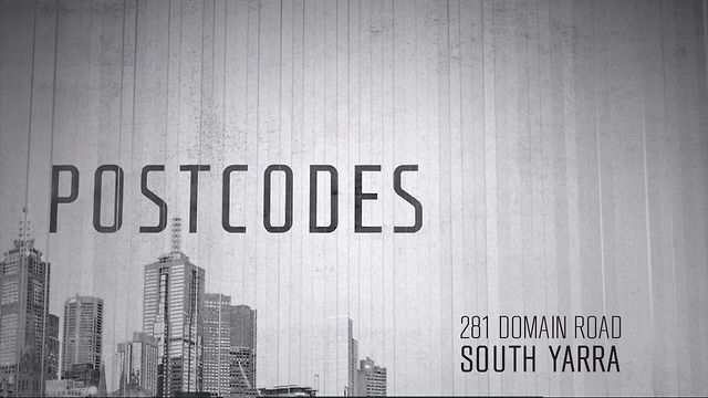 Postcodes - Episode 10 - 281 Domain Rd, South Yarra
