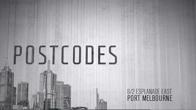 Postcodes Episode 12 - 6/2 Esplanade East Port Melbourne