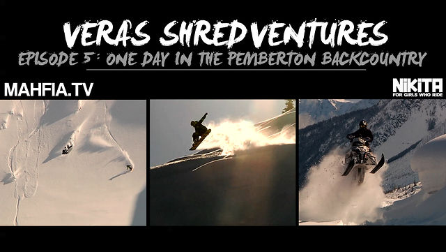 "[MAHFIA TV] VERA'S SHREDVENTURES EP 5: ""ONE DAY IN THE PEMBERTON BACKCOUNTRY"""