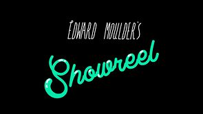 Edward Moulder animation showreel