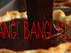 Bang! Bang! Pies