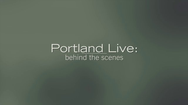 Portland Live!: Behind the Scenes