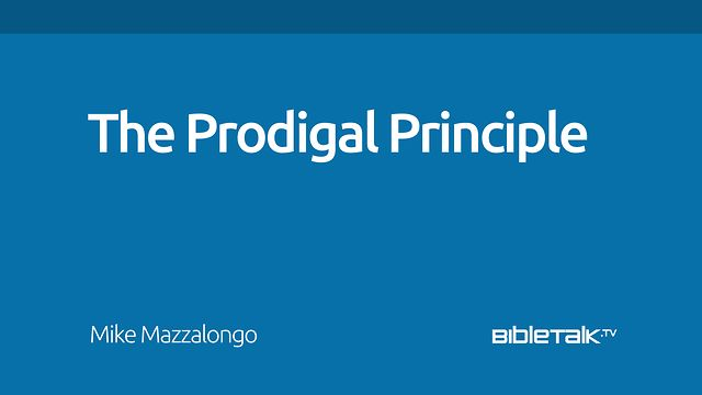 The Prodigal Principle