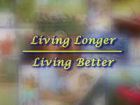 Living Longer - Living Better Show 04