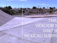 Videodrone: Mexicali Surprise