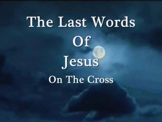 The Last Words Of Jesus On The Cross on Vimeo