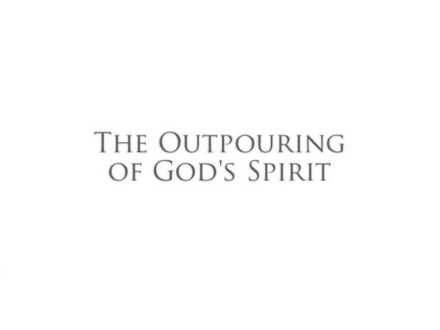 The Outpouring Of God's Spirit