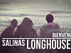 Bienvenidos a Salinas LONGHOUSE