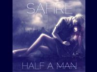 SAFIRE - HALF A MAN - SINGLE - PREVIEW