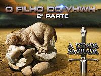 O FILHO DO YHWH PARTE 2