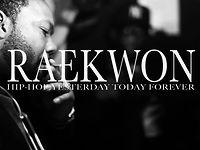 Raekwon - Hip-Hop: Yesterday, Today, Forever