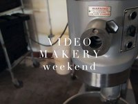 Video Makery Weekend
