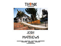 THINK SKATEBOARDS Presents - Josh Matthews Professional Debut