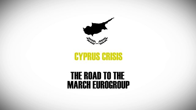 Cyprus crisis: The road to the March Eurogroup