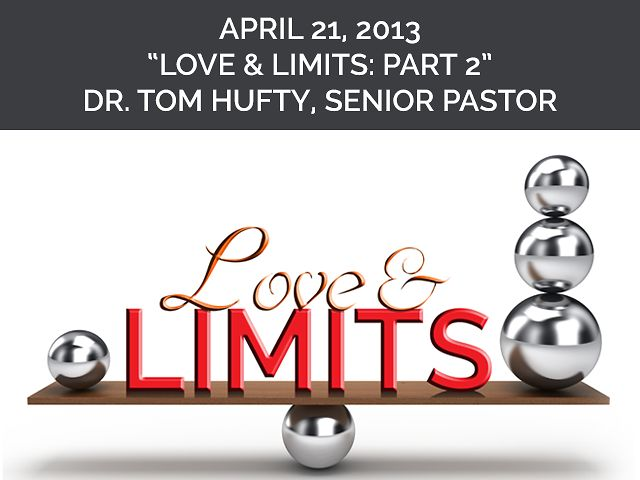 4/21/13 | Love & Limits | Part 2