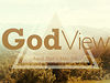 April 21, 2013 - God View, Part 1: &quot;Microscopic&quot;